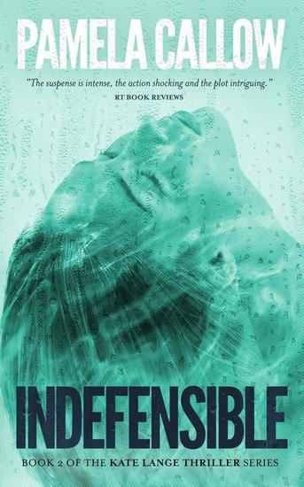 INDEFENSIBLE - The Kate Lange Thriller Series #2 - cover