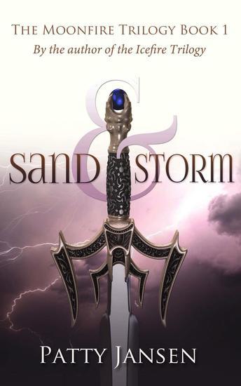 Sand & Storm - Moonfire Trilogy #1 - cover
