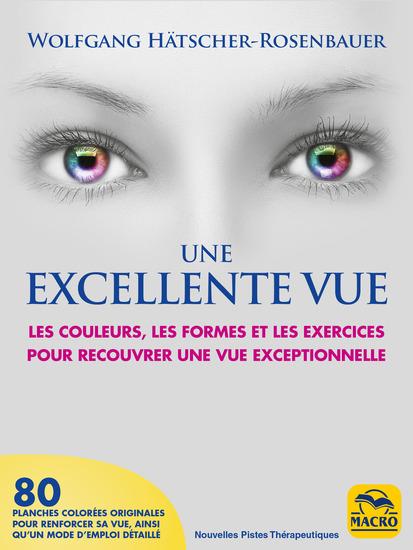 Une Excellente Vue - Les couleurs les formes et les exercices pour recouvrer une vue exceptionnelle - cover
