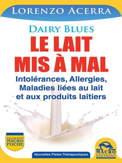 Le lait mis à mal - Intolérances allergies maladies liées au lait et aux produits laitiers - cover