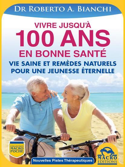 Vivre jusqu'à 100 ANS en bonne santé - Comment rester jeune grâce à une vie saine et des remèdes naturels - cover