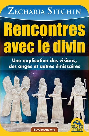 Rencontres avec le divin - Une explication des visions des anges et autres émissaires - cover