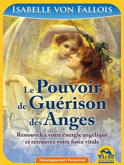 Le Pouvoir de Guérison des Anges - Renouvelez votre énergie angélique et retrouvez votre force vitale - cover