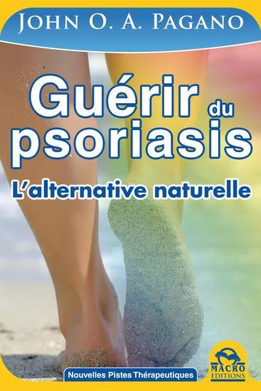 Guérir du psoriasis - L'alternative naturelle pour guérir de la psoriasis - cover