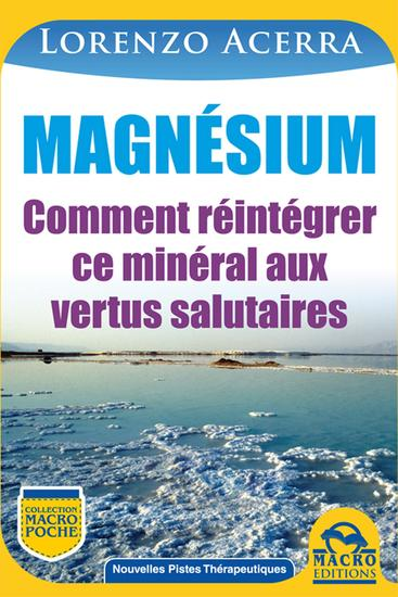 Magnésium - Comment réintégrer ce minéral aux vertus salutaires - cover