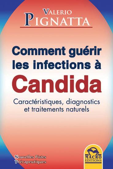 Comment guérir les infections à candida - Caractéristiques diagnostics et traitements naturels - cover