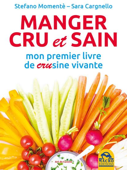 Manger cru et sain - Mon premier livre de CRUsine vivante - cover