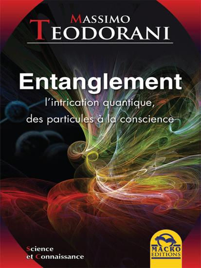Entanglement - L'intrication quantique des particules à la conscience - cover