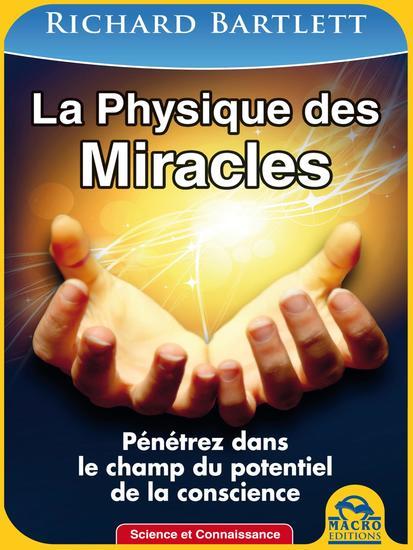 La Physique des Miracles - Pénétrez dans le champ du potentiel de la conscience - cover