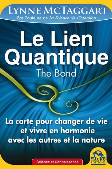 Le lien quantique - The Bond - La carte pour changer de vie et vivre en harmonie avec les autres et la nature - cover
