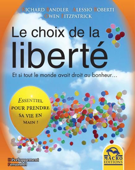 Le choix de la liberté - Et si tout le monde avait droit au bonheur… - cover