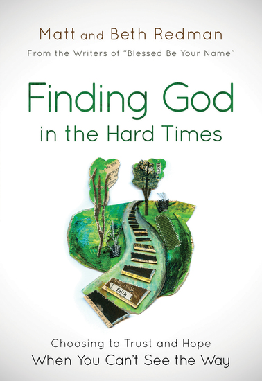 Finding God in the Hard Times - Choosing to Trust and Hope When You Can't See the Way - cover