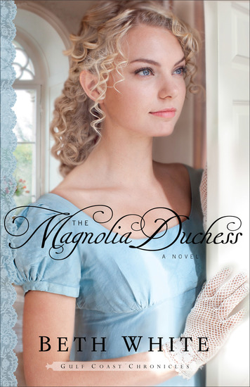 The Magnolia Duchess (Gulf Coast Chronicles Book #3) - A Novel - cover