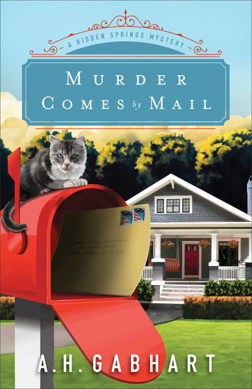 Murder Comes by Mail (The Hidden Springs Mysteries Book #2) - A Hidden Springs Mystery - cover