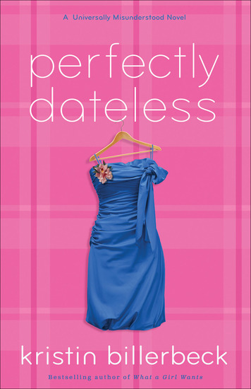 Perfectly Dateless (My Perfectly Misunderstood Life Book #1) - A Universally Misunderstood Novel - cover