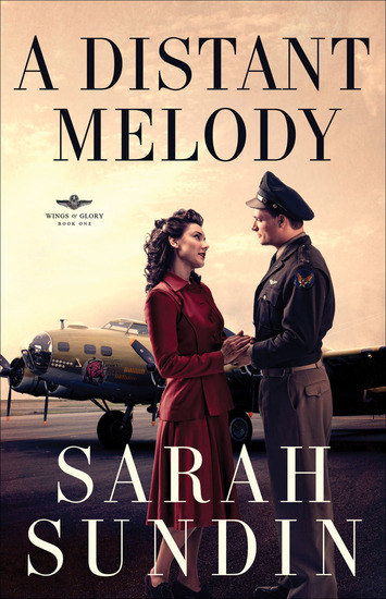 A Distant Melody (Wings of Glory Book #1) - A Novel - cover