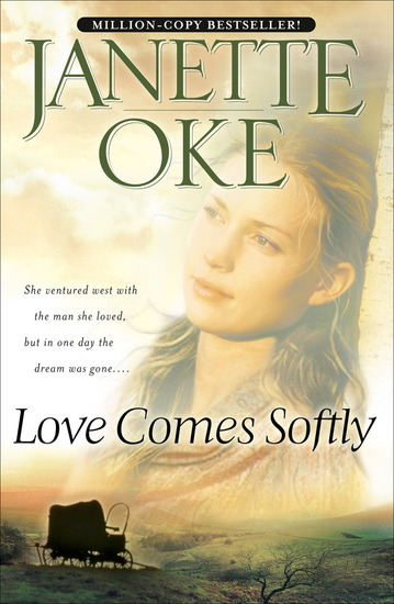 Love Comes Softly (Love Comes Softly Book #1) - cover