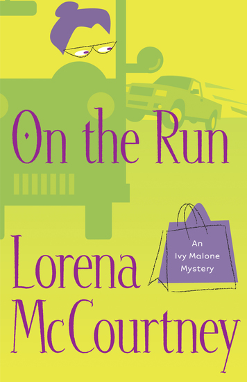 On the Run (An Ivy Malone Mystery Book #3) - A Novel - cover