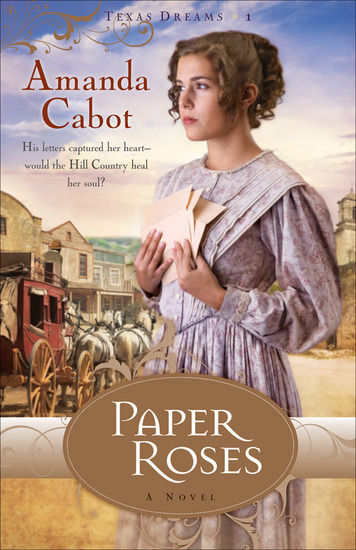Paper Roses (Texas Dreams Book #1) - A Novel - cover