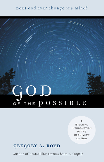God of the Possible - A Biblical Introduction to the Open View of God - cover
