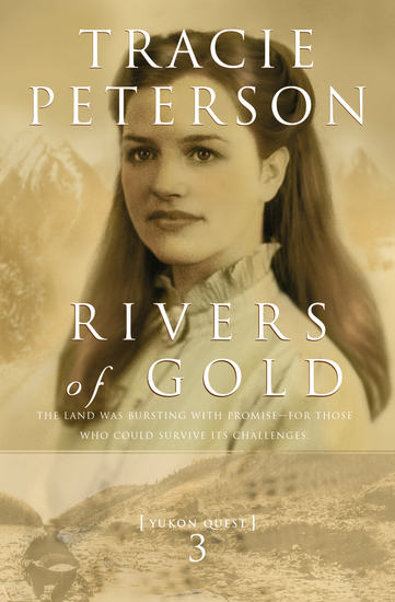 Rivers of Gold (Yukon Quest Book #3) - cover