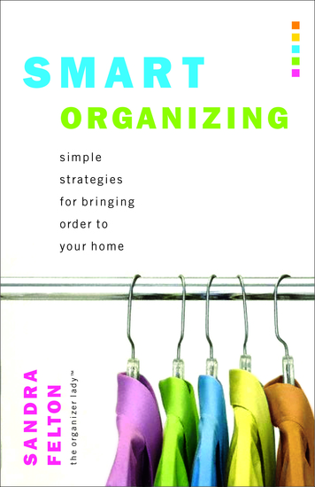 Smart Organizing - Simple Strategies for Bringing Order to Your Home - cover
