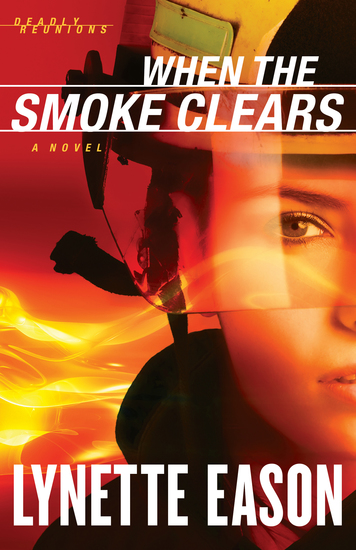 When the Smoke Clears (Deadly Reunions Book #1) - A Novel - cover