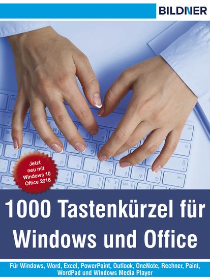 1000 Tastenkürzel für Windows und Office - Für Windows Word Excel PowerPoint Outlook OneNote Rechner Paint WordPad und Windows Media Player - cover