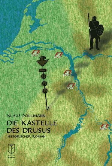 Die Kastelle des Drusus - Historischer Roman - cover