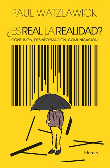 ¿Es real la realidad? - Confusión desinformación comunicación - cover