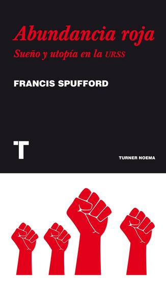 Abundancia roja - Sueño y utopía en la URSS - cover