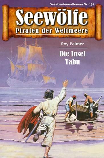 Seewölfe - Piraten der Weltmeere 197 - Die Insel Tabu - cover