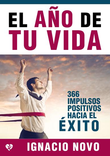 El año de tu vida - 366 impulsos positivos hacia el éxito - cover