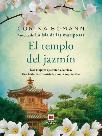 El templo del jazmín - Dos mujeres que retan a la vida Una historia de amistad amor y superación - cover
