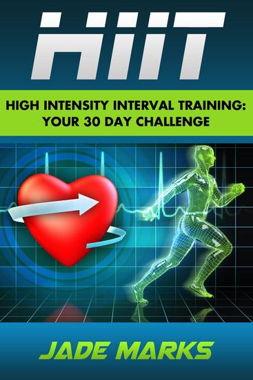 High Intensity Interval Training: Your 30 Day Challenge - cover