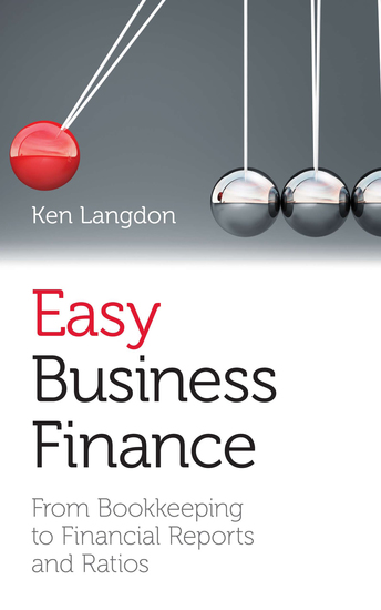 Easy Business Finance - From Bookkeeping To Financial Reports And Ratios  - cover