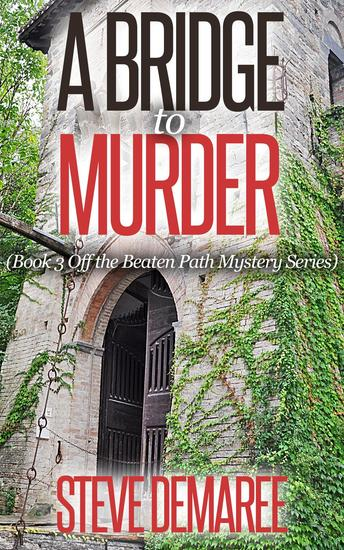 A Bridge to Murder - Off The Beaten Path Mystery Series #3 - cover