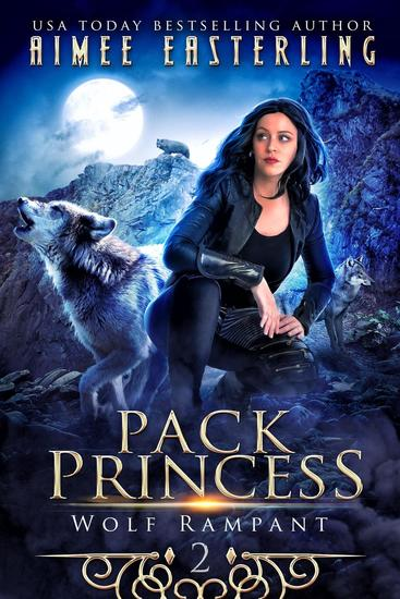 Pack Princess - Wolf Rampant #2 - cover