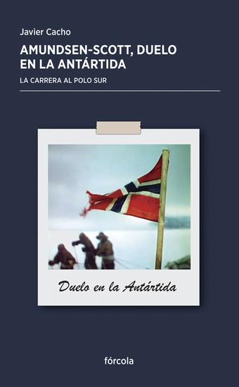 Amundsen - Scott: Duelo en la Antártida - La carrera al Polo Sur - cover