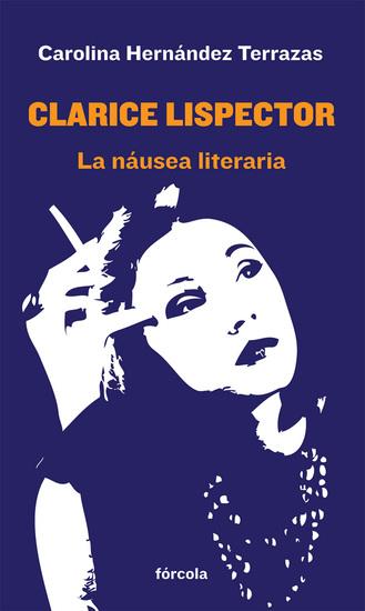 Clarice Lispector - La náusea literaria - cover