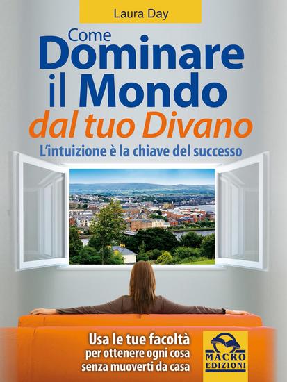Dominare il mondo dal tuo divano - L'intuizione è la chiave del successo - cover