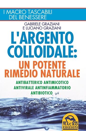 L'Argento colloidale - Un Potente Rimedio Naturale - cover