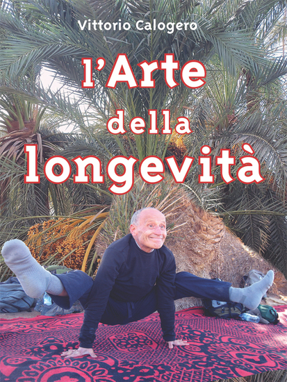 L'arte della longevità - Vivere bene e a lungo prendendoci cura di noi stessi - cover