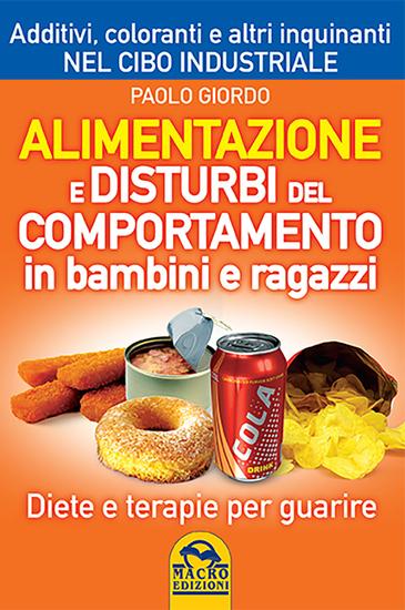Alimentazione e Disturbi del Comportamento in Bambini e Ragazzi - Diete e terapie per guarire - cover