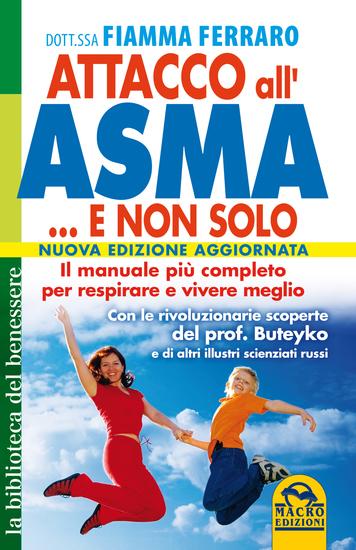 Attacco all'Asma e non solo - Il manuale più completo per respirare e vivere meglio - cover