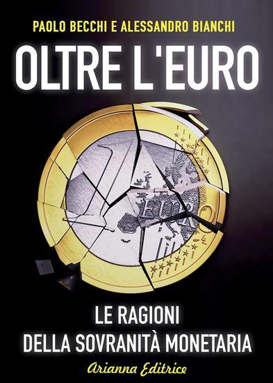 Oltre l'Euro - Le ragioni della sovranità monetaria - cover