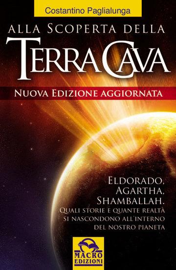 Alla scoperta della Terra cava - El Dorado Agartha Shamballah Quali storie e quante realtà si nascondono all'interno del nostro pianeta - cover