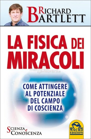 La fisica dei miracoli - Come attingere al potenziale del campo di coscienza - cover