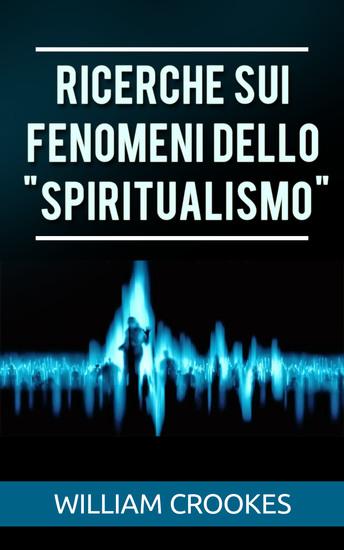 """Ricerche sui fenomeni dello """"spiritualismo"""" - cover"""