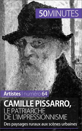 Camille Pissarro le patriarche de l'impressionnisme - Des paysages ruraux aux scènes urbaines - cover